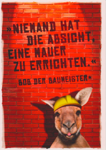 "Fig. 2: Quote: ""Nobody has the intention of building a wall"" Bob the Builder.  The quote is originally from Walter Ulbricht (a leader of the German Democratic Republic a.k.a. East Germany) two months before the building of the Berlin Wall."
