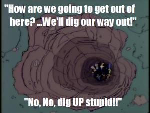 dig UP stupid!